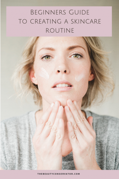 Beginners Guide to Creating a Skincare Routine